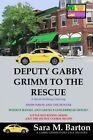 Deputy Gabby Grimm to the Rescue by MS Sara M Barton, Sara M Barton (Paperback / softback, 2014)