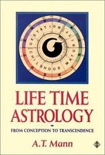 Life Time Astrology: From Conception to Transcendence, A. T. Mann, Good Book