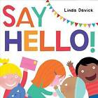 Say Hello! by Linda Davick (Hardback, 2015)