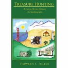 Treasure Hunting 9781425976422 by Howard S. Fuller Book