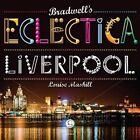Bradwell's Eclectica Liverpool Atkinson-james Rachel 9781909914209