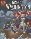 George Washington: Leading a New Nation by Matt Doeden (Hardback)