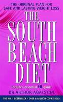The South Beach Diet: A Doctor's Plan for Fast and Lasting Weight Loss, By Arthu