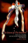 The Dawn of the Innocent: This Is a Work of Fiction Grounded in Truth by James E Rasa (Paperback / softback, 2000)