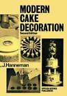 Modern Cake Decoration by Leonard J. Hanneman (Hardback, 1978)