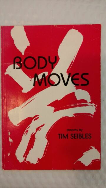 Poets: Body Moves (Poems) by Tim Seibles (1988, Paperback)