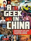 Geek in China: Discovering the Land of Bullet Trains, Alibaba and Bling Bling by Matthew B. Christensen (Paperback, 2016)