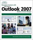 Managing Contacts with Microsoft Outlook 2007: Business Contact Manager by Edward Kachinske, Timothy Kachinske, Stacy Roach (Paperback, 2007)
