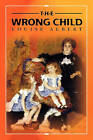 The Wrong Child by Louise Albert (Paperback / softback, 2010)