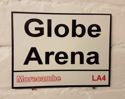 Morecambe fc The Globe Arena Metal Street Sign 2 Sizes Available football