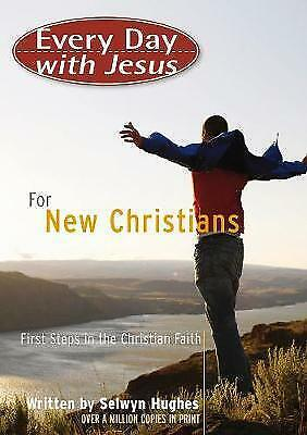 1 of 1 - Every Day with Jesus for New Christians, Selwyn Hughes, Very Good Book