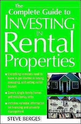 Complete Guide to Investing in Rental Properties, Paperback by Berges, Steve,...