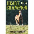 Heart of a Champion 9781457530234 by Alison Gieschen Paperback
