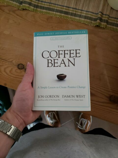 The Coffee Bean : A Simple Lesson to Create Positive ...