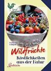 Wildfrüchte von Markusine Guthjahr (2011, Gebundene Ausgabe)