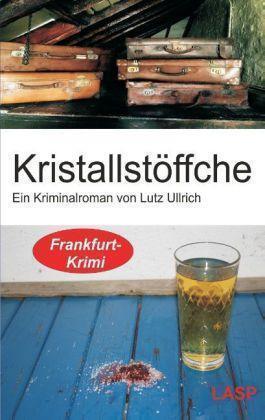 1 von 1 - Kristallstöffche: Ein Frankfurt Krimi (Tom Bohlan) von Ullrich, Lutz