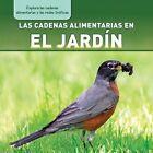 Las Cadenas Alimentarias En El Jardin (Backyard Food Chains) by Katie Kawa (Hardback, 2015)