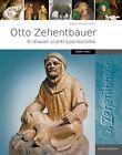 Otto Zehentbauer, Bildhauer und Krippenkünstler (1880-1961) von Karola Kennerknecht (2012, Gebundene Ausgabe)
