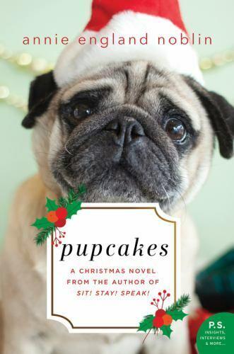 Pupcakes A Christmas Novel By Annie England Noblin 2017, Trade Paperback  - $0.99