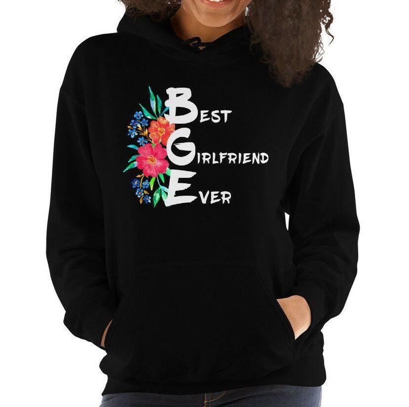 Best Girlfriend Ever Hoodie Cool Valentines Day Gift for Her Hoody Sweatshirt