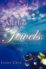 All His Jewels by Linda Cruz (Paperback / softback, 2007)