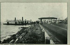 Vintage (1920s) San Rafael Ferry and Old Cars Richmond, California Postcard