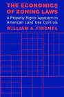 The Economics of Zoning Laws: A Property Rights Approach to American Land Use Controls by William A. Fischel (Paperback, 1987)