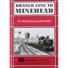 Branch Line to Minehead: Preservation Perfection by Vic Mitchell, Keith Smith (Hardback, 1990)