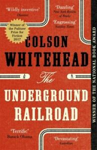 UNDERGROUND RAILROAD NEW WHITEHEAD COLSON LITTLE BROWN BOOK GROUP PAPERBACK  SOF