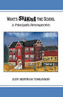What's Shaking The School: A Principal's Retrospective by Judy Bertram Tomlinson (Paperback, 2010)