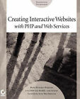Creating Interactive Websites with PHP and Web Services by Eric Rosebrock (Paperback, 2003)