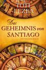 Das Geheimnis von Santiago von Toti Lezea (2012, Taschenbuch)
