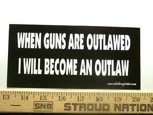 When-Guns-Are-Outlawed-I-Will-Funny-Bumper-Sticker