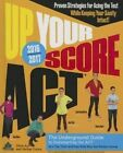 Up Your Score ACT, 2016-2017: The Underground Guide to Outsmarting the ACT by Ava Chen, Zack Swafford, Devon Kerr, Chris Arp, Veritas Tutors and Test Prep, Jon Fish (Hardback, 2015)