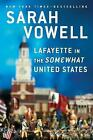 Lafayette in the Somewhat United States by Sarah Vowell (Paperback, 2016)