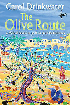 1 of 1 - .The Olive Route: A Personal Journey to the Heart of the Mediterranean by...
