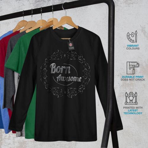 Crazy Graphic Design Wellcoda Born Awsome Cool Slogan Mens Long Sleeve T-shirt