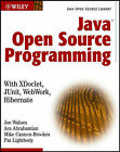Java Open Source Programming: With XDoclet, JUnit, WebWork, Hibernate by Ara Abrahamian, Joseph Walnes, Patrick A. Lightbody, Mike Cannon-Brookes (Paperback, 2003)