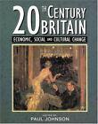 Twentieth-Century Britain : Economic, Social and Cultural Change by Paul Johnson (1994, Paperback)