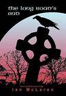 The Long Road's End by Ian McLaren (Hardback, 2012)