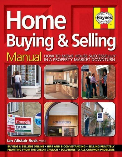 Home Buying and Selling Manual: How to Move House Successfully in a Property M,