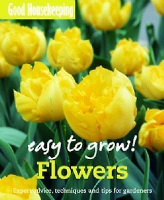 1 of 1 - (Very Good)-Easy to Grow! Flowers (Paperback)-Good Housekeeping-1843405393