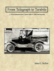 From Telegraph to Terabits by John G. Nellist (Paperback, 2010)