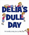 Delias Dull Day by Andy Myer (Hardback, 2012)