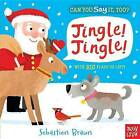 Can You Say It, Too? Jingle! Jingle! by Nosy Crow (Board book, 2015)
