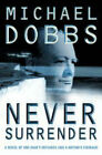 Never Surrender by Michael Dobbs (Paperback, 2003)