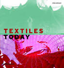 Textiles Today: A Global Survey of Trends and Traditions by Chloe Colchester (Paperback, 2009)