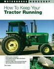 How to Keep Your Tractor Running by Rick Kubik (Paperback, 2005)