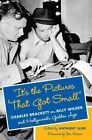 It's the Pictures That Got Small : Charles Brackett on Billy Wilder and Hollywood's Golden Age by Columbia University Press (Hardback, 2014)