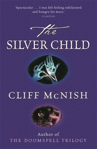 Excellent, The Silver Child, McNish, Cliff, Book